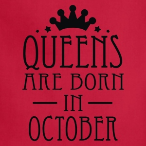 Queens Are Born In October 2 - Adjustable Apron