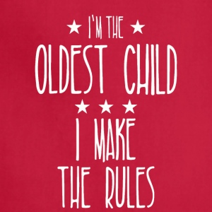Oldest Child - Why We Have Rules Funny Shirt - Adjustable Apron