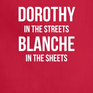 DOROTHY In The STREETS BLANCHE In The Sheets - Adjustable Apron