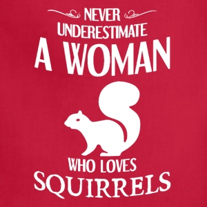 Never Underestimate A Woman who loves squirrels - Adjustable Apron