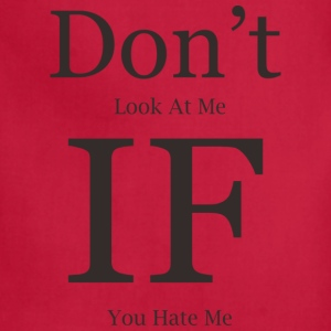 don t look at me - Adjustable Apron