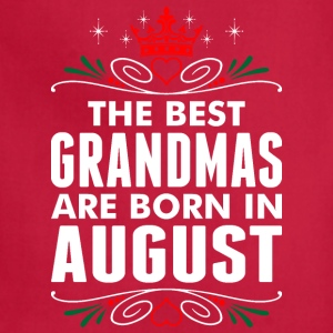 The Best Grandmas Are Born In August - Adjustable Apron
