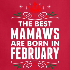 The Best Mamaws Are Born In February - Adjustable Apron