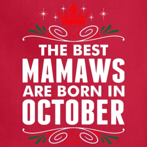 The Best Mamaws Are Born In October - Adjustable Apron