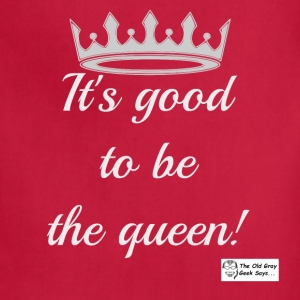 It's Good To Be The Queen! (light design) - Adjustable Apron