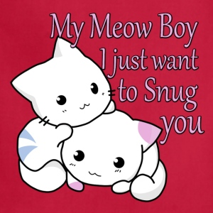 My Meow Boy, I Just Want to Snug You T-shirt - Adjustable Apron