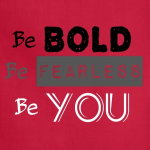 Be Bold Be Fearless 2 - Adjustable Apron