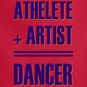athelete + artist = Dancer - Adjustable Apron