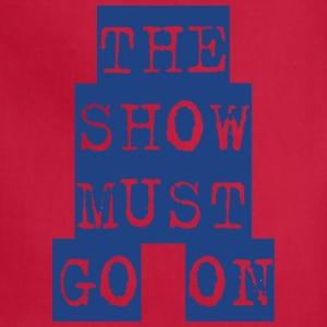 The Show Must Go On - Adjustable Apron