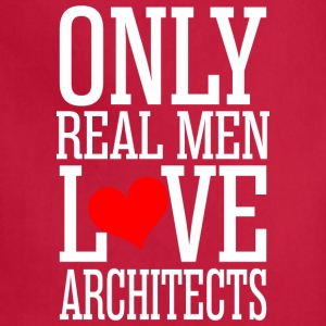 Only Real Men Love Architects - Adjustable Apron
