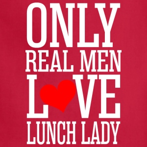 Only Real Men Love Lunch Lady - Adjustable Apron
