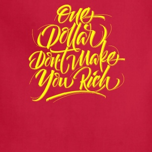 One Dollar Don't Make You Rich - Adjustable Apron