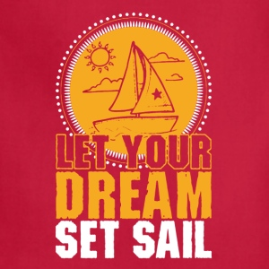 SAILING LET YOUR DREAM SET SAIL TSHIRT - Adjustable Apron