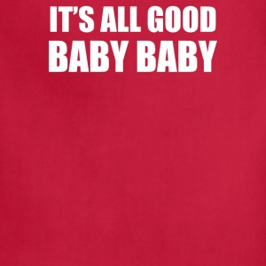 ITS ALL GOOD BABY BABY - Adjustable Apron