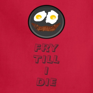 Fry till I Die - Adjustable Apron