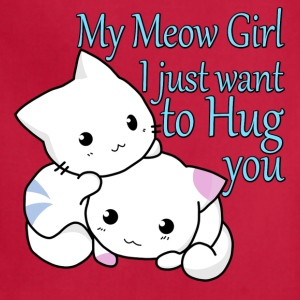 My Meow Girl, I Just Want to Hug You T-shirt - Adjustable Apron