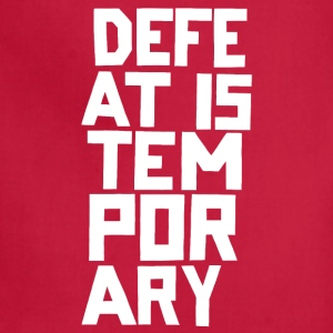 Defeat is Temporary - Adjustable Apron