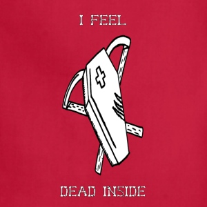 I Feel Dead Inside - Adjustable Apron