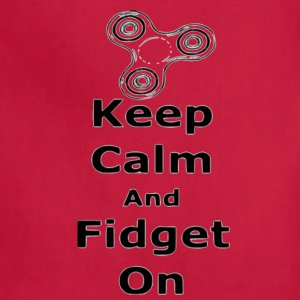 Keep Calm Fidget on - Adjustable Apron