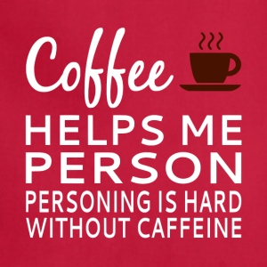Coffee Helps Me Person - Adjustable Apron