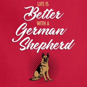 Life is better with a German Shepherd - Adjustable Apron