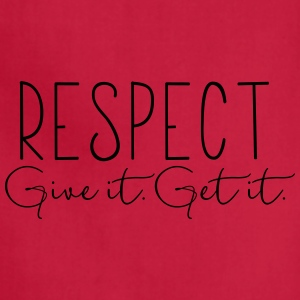 Respect. Give It. Get It. - Adjustable Apron