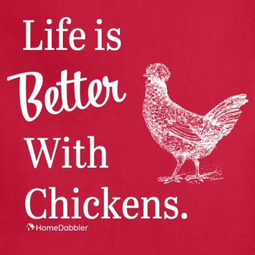 Life is Better with Chickens White - Adjustable Apron