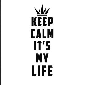keep calm it's my life - iPhone 7 Plus Rubber Case