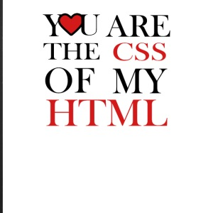 I love CSS YOU ARE THE CSS OF MY HTML - iPhone 7 Plus Rubber Case