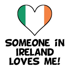 Someone In Ireland Loves Me - iPhone 7 Plus Rubber Case