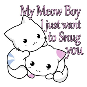 My Meow Boy, I Just Want to Snug You T-shirt - iPhone 7 Plus Rubber Case