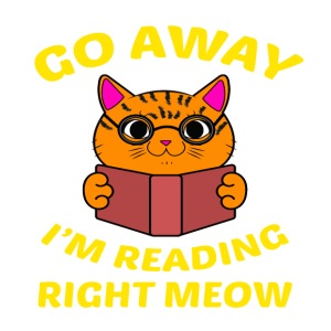 Go away I'm reading right meow T-Shirt - iPhone 7 Plus Rubber Case