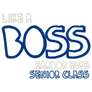 Like A Boss Harbor High Senior Class - iPhone 7 Plus Rubber Case