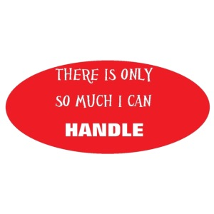 There is only so much I can Handle - iPhone 7 Plus Rubber Case