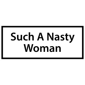 Such A Nasty Woman - Black - iPhone 7 Plus Rubber Case