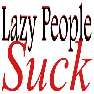 Lazy People Suck - iPhone 7 Plus Rubber Case