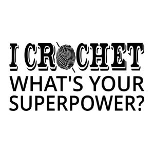 I Crochet What's Your Superpower? - iPhone 7 Plus Rubber Case