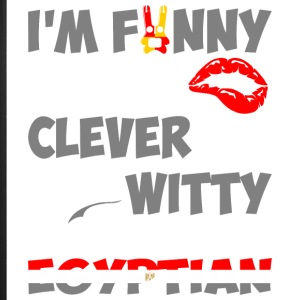 Im Funny Sexy Clever And Witty Im Egyptian - iPhone 7 Plus Rubber Case
