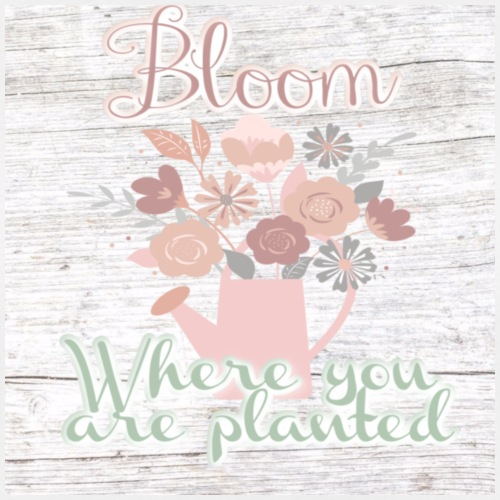 Bloom where you are planted - Women's Relaxed Fit T-Shirt