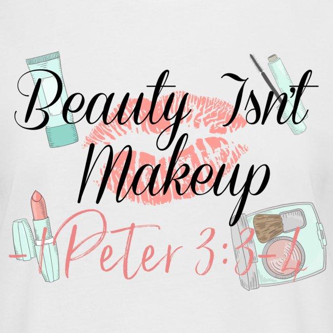 Beauty Isn't Makeup