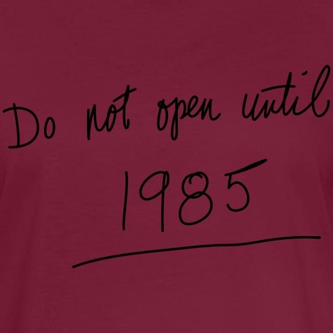Do Not Open Until 1985