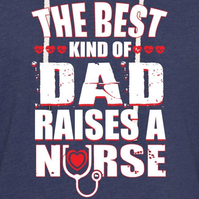 The best kind of DAD Raises A Nurse