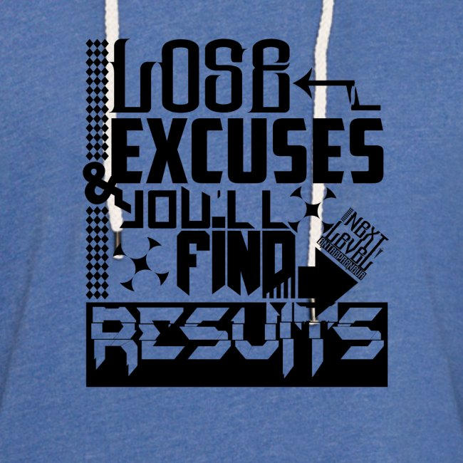 LOSE EXCUSES & YOU'LL FIND RESULTS