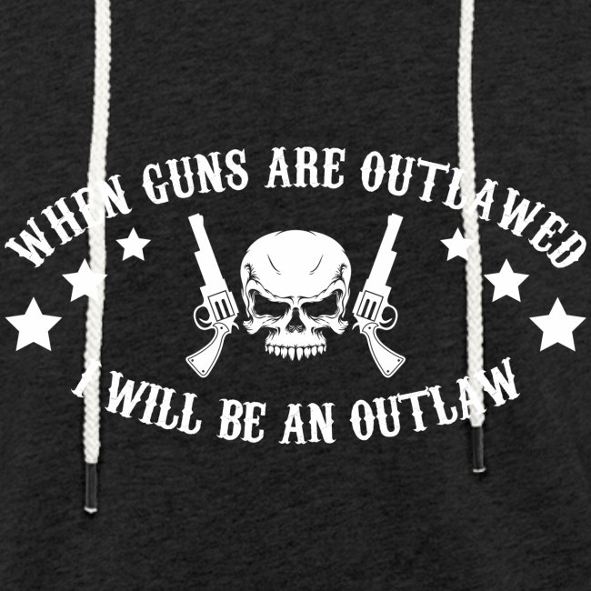 I Will Be An Outlaw