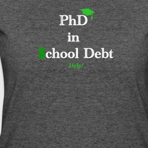 Graduation: Phd in School Debt - Women's 50/50 T-Shirt