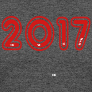 2017 is my year - Women's 50/50 T-Shirt