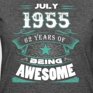 July 1955 - 62 years of being awesome - Women's 50/50 T-Shirt
