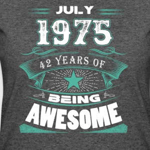 July 1975 - 42 years of being awesome - Women's 50/50 T-Shirt