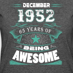 December 1952 - 65 years of being awesome - Women's 50/50 T-Shirt