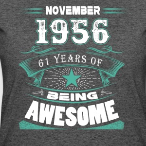 November 1956 - 61 years of being awesome - Women's 50/50 T-Shirt